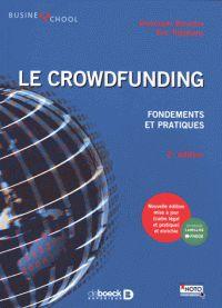 """658.152 BES 2ème édition """"répond à un double objectif : d'une part, proposer une description des enjeux et des pratiques du crowfunding et, d'autre part, établir un état des lieux des recherches sur ce financement émergent qui mobilise un nombre important de chercheurs et qui intéresse également un large public."""""""