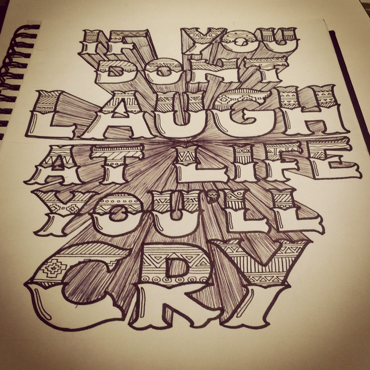 """If you don't laugh at life you'll cry"" #GraphicDesign #Typography #Sharpie #Art #Design #Doodle"