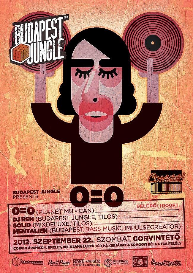 Budapest Jungle pres. 0=0 (Planet Mu - CAN)  @ Corvintető 2012.szept.22. https://www.facebook.com/events/336805243079924/