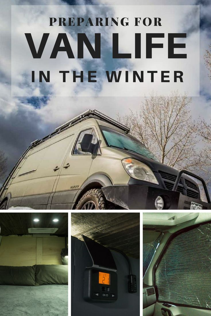 How To Prepare A Camper Van For Winter Living In 2020 Van Life Winter Camping Cold Weather Camping