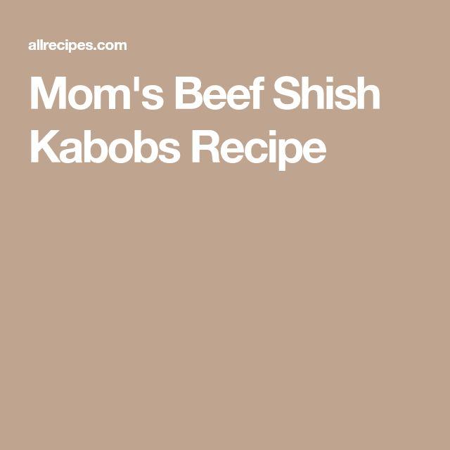 Mom's Beef Shish Kabobs Recipe