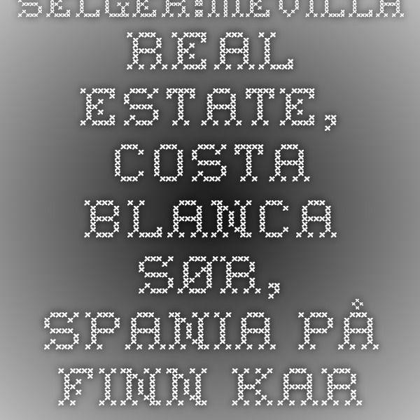 Selger:Mevilla Real Estate, Costa Blanca sør, Spania på FINN kart
