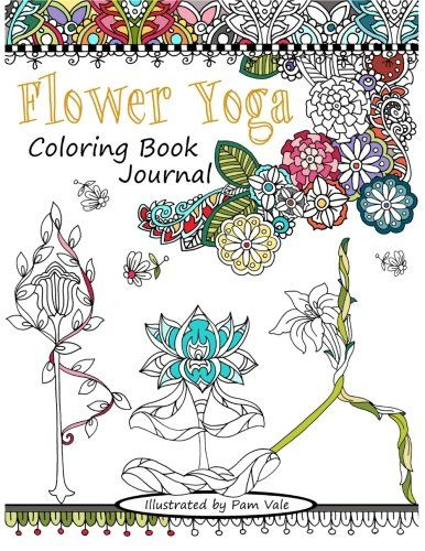 Flower Yoga Coloring Book Journal By Pam Vale Amazon