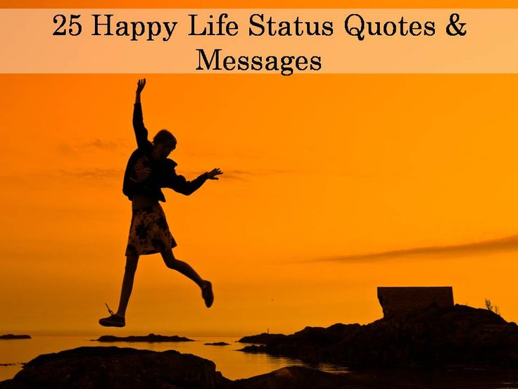 25 Happy Life Status Quotes