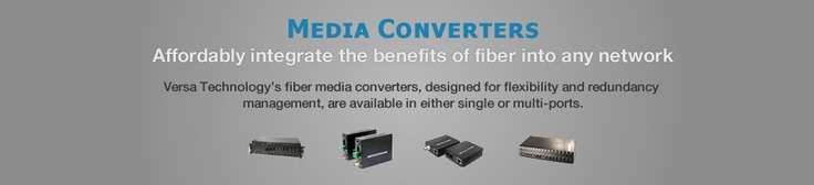 Media Converters http://www.versatek.com/index.php/products-and-solutions/media-converters.html