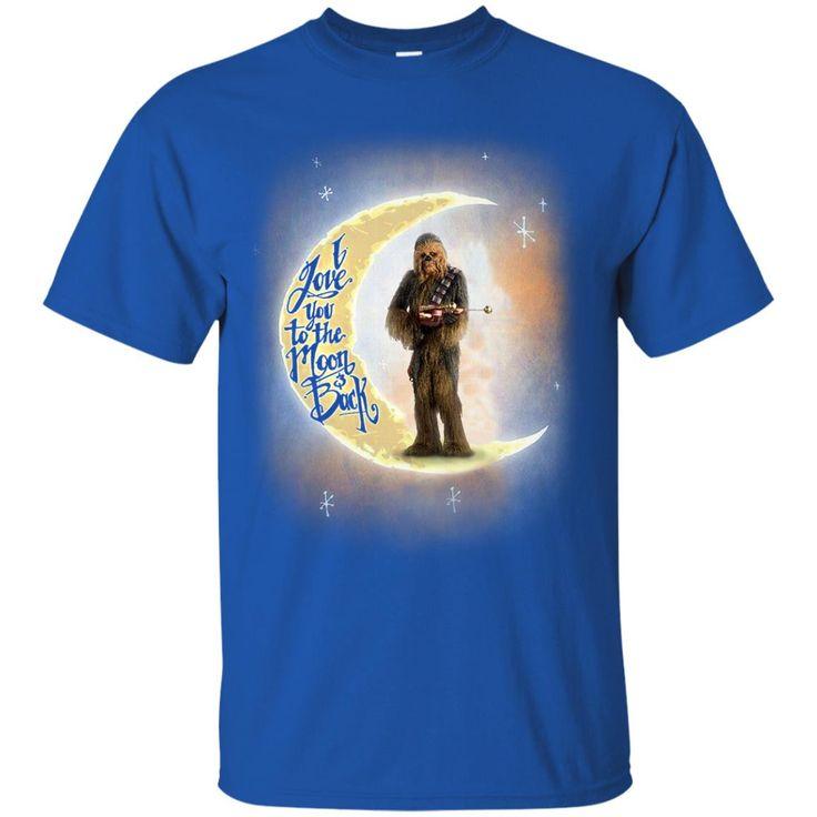 Chewbacca Shirts I Love You To The Moon And Back T shirts Hoodies Sweatshirts
