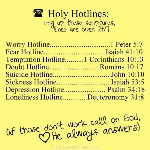 Holy Hotlines, Ring up these scriptures Depending upon your current Situations ., List of different scriptures for different purposes like sadness happiness faith love trust cheating , Beautiful scriptures to read,Famous Bible Verses, Encouragement Bible Verses, jesus christ bible verses , daily inspirational quotes with images,  bible verses for inspiration, Leadership Bible Verses,