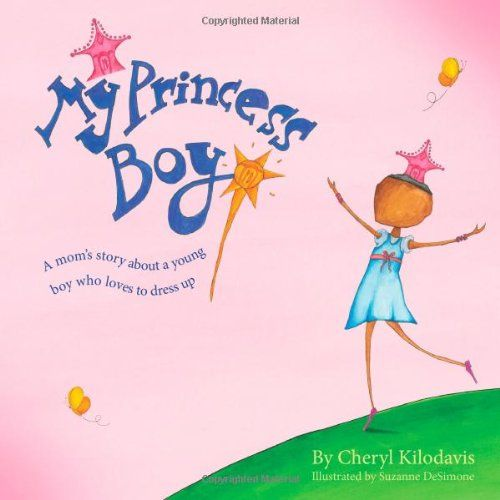 My Princess Boy by Cheryl Kilodavis http://www.amazon.com/dp/1442429887/ref=cm_sw_r_pi_dp_legHvb0HXNCBV