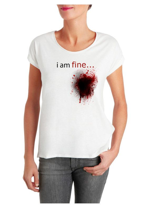 i am fine blood t shirt woman size  XS  3XL by ElegantPuss on Etsy, $18.00