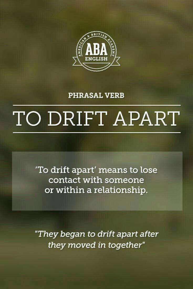 "ABA English - Phrasal Verbs ""to drift apart"""