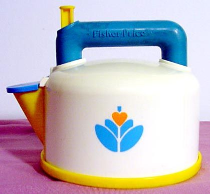 Fisher Price kettle, it whistled when you let the handle go...