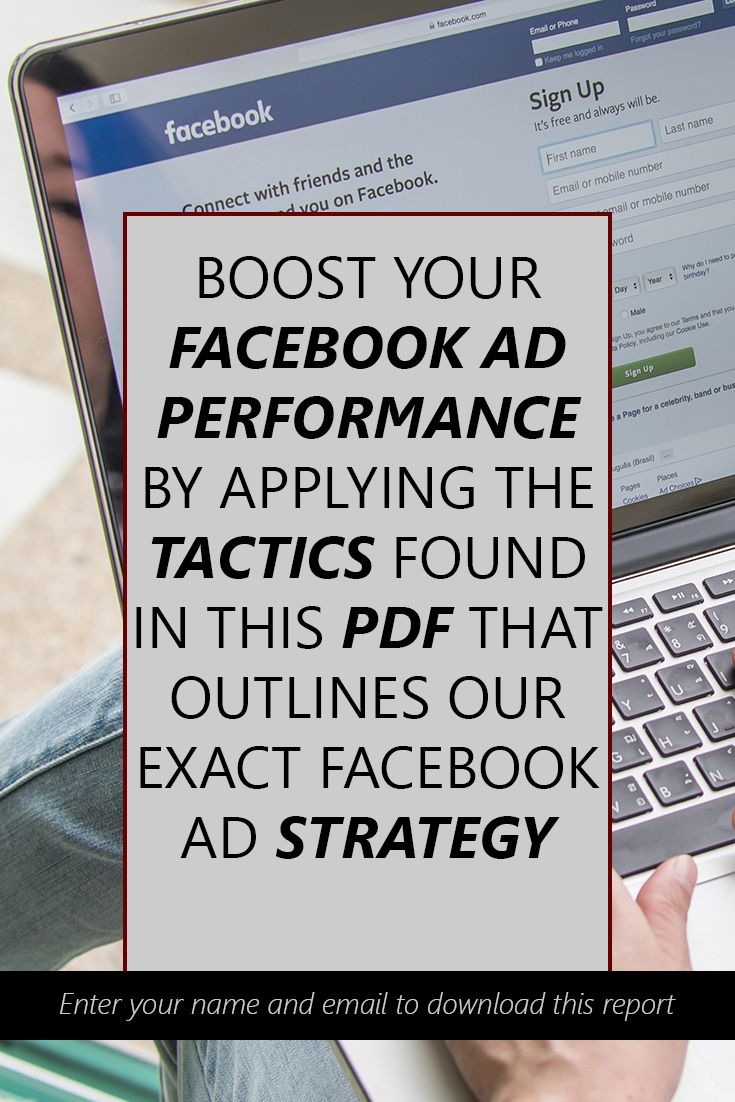 Boost your Facebook ROI by following our exact Facebook strategy Enter your name and email on the next page to download our complete FB Ad Strategy PDF.