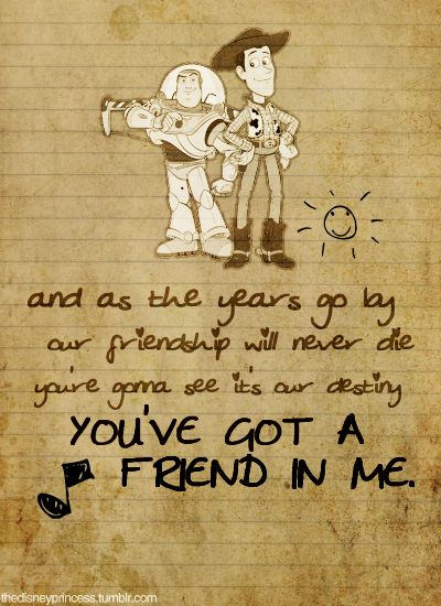 Cute Disney Quotes About Friendship : You ve got a friend in me quotes sayings