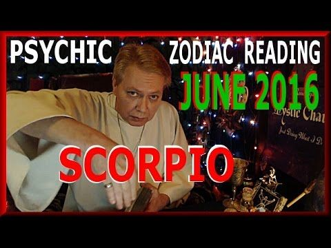 Psychic Reading for SCORPIO, June 2016. My general reading for groups of people around the world with the zodiac sign of SCORPIO.
