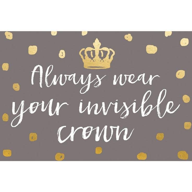 Always Wear Your Invisible Crown - Siempre lleve su corona invisible. Sip