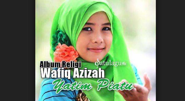 Lagu Religi Wafiq Azizah Album Yatim Piatu (2005) Mp3 Full Rar
