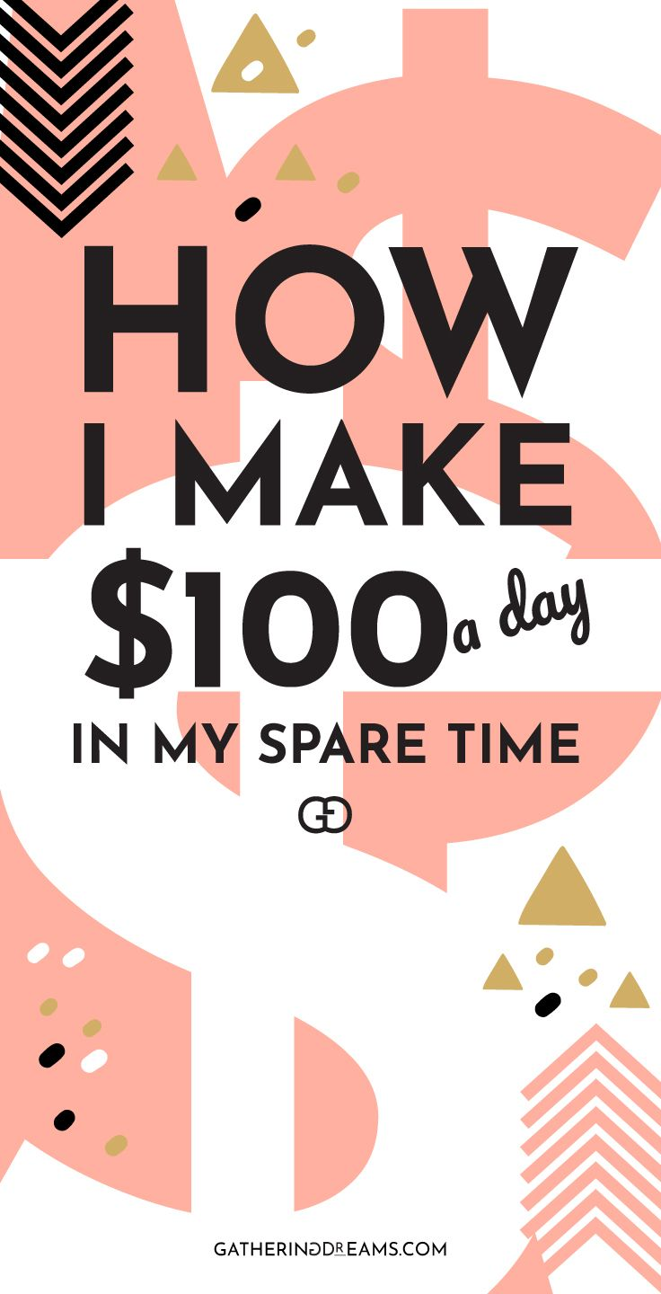 How I make $100 every day – Need To Knows