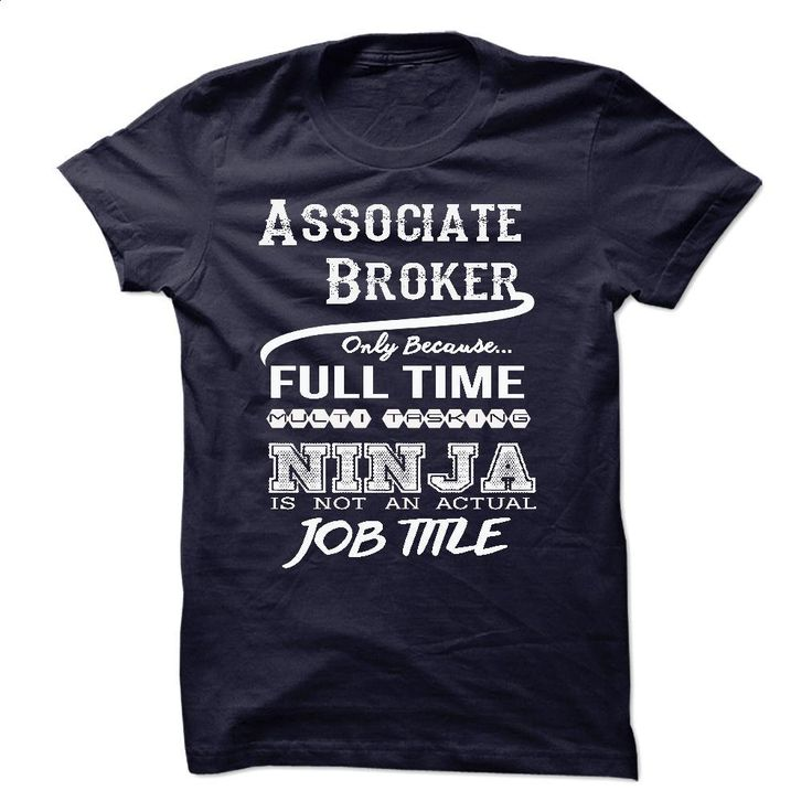 Ninja Associate Broker T-Shirt T Shirt, Hoodie, Sweatshirts - shirt dress #tee #teeshirt
