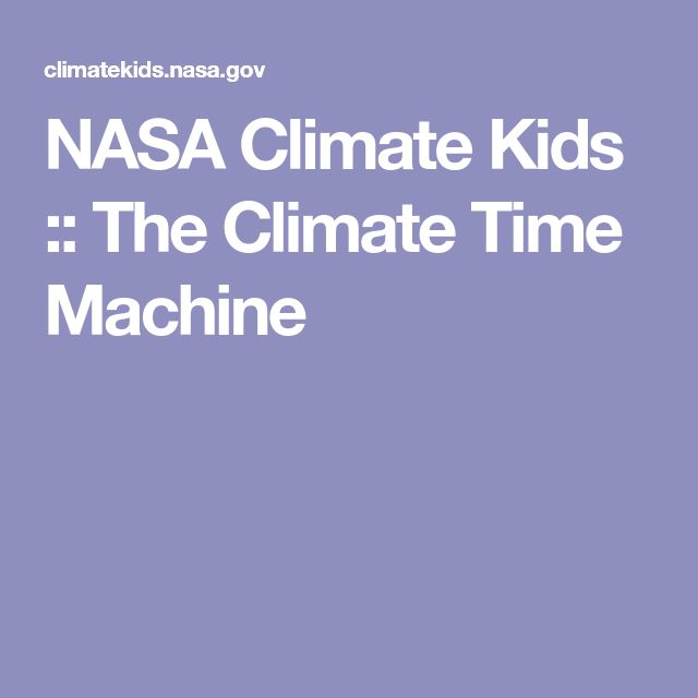 NASA Climate Kids :: The Climate Time Machine