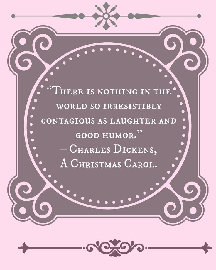 Charles Dickens A Christmas Carol (second half of my favorite quote from the story!)