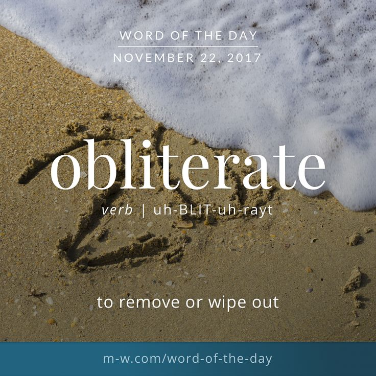 Today's #wordoftheday is 'obliterate'  .  #language #merriamwebster #dictionary