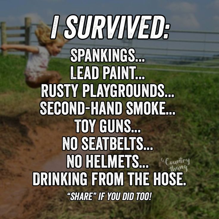 I survived: spankings... Lead pain... Rusty playgrounds... Second-hand smoke…