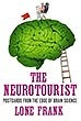 The Neurotourist: Postcards from the Edge of Brain Science | Frank Lone