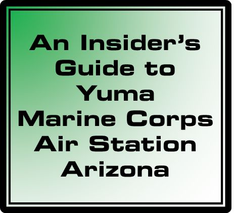 An Insider's Guide to Yuma Marine Corps Air Station ...
