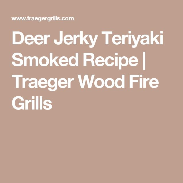 Deer Jerky Teriyaki Smoked Recipe | Traeger Wood Fire Grills