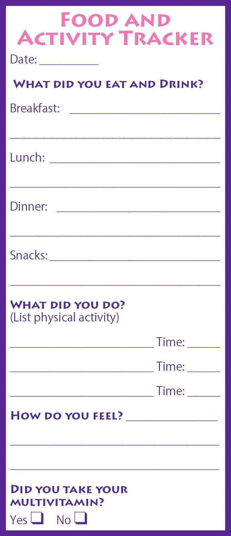 Track it! | Most of us do not know how much we really eat or how active we are each day. But if we write it down, we pay closer attention to our habits. Studies show that keeping track of what we eat each day can double weight loss! So, keep track in a notebook, on a scrap of paper, or even on a napkin—just get tracking. Click through for a printable food and activity tracker.