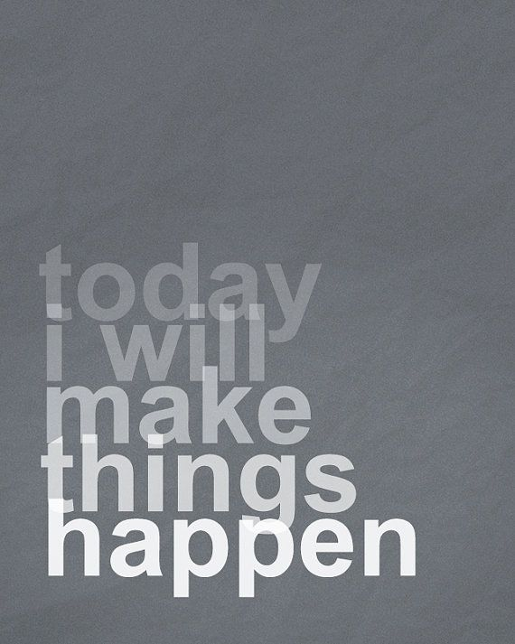 Today I Will Make Things Happen Art Print by BubbyAndBean