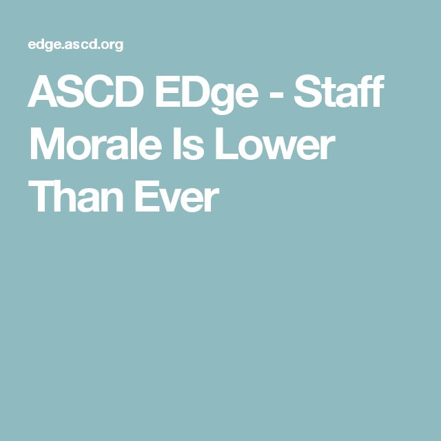 ASCD EDge - Staff Morale Is Lower Than Ever