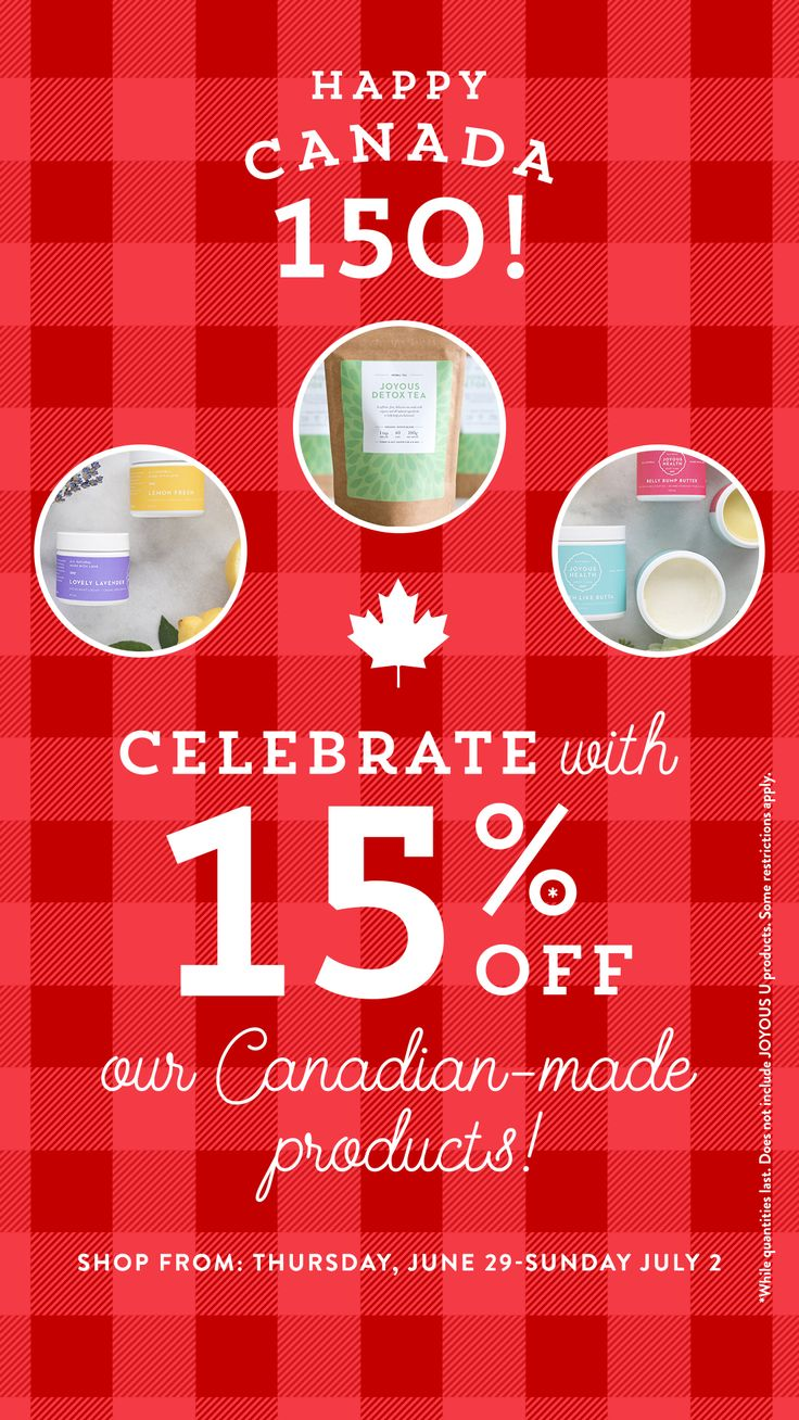 Happy #Canada150! Celebrate with 15% our Canadian-made products in the joyous shop including our Smooth Like Body Butta, Joyous Detox Tea and more!