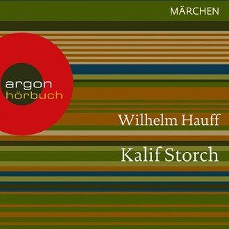 Kalif Storch (Ungekürzte Lesung) von Wilhelm Hauff im Microsoft Store entdecken