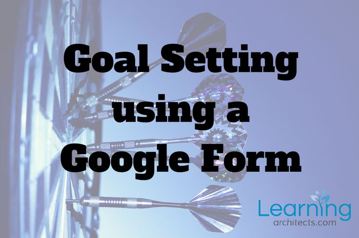 How to simplify the goal setting process with a Google Form... http://www.learningarchitects.com/support-goal-setting-with-google-forms/?utm_campaign=coschedule&utm_source=pinterest&utm_medium=Rob&utm_content=Support%20goal%20setting%20with%20Google%20Forms