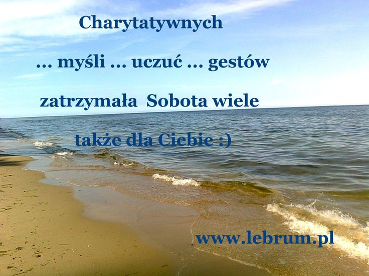 Sobota Charytatywnych Gestów Przemyślenia o poranku : http://pierwszamysl.blogspot.com/ o miłosnych perypetiach : http://iruchna.blogspot.com o szukaniu pracy : http://bez-etatu.blogspot.com/ Widok z okna i komentarz poranka: http://jakimon.blogspot.com