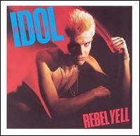 Billy Idol-Rebel Yell [Expanded Edition]