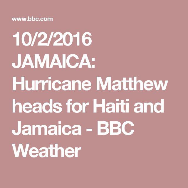 10/2/2016 JAMAICA: Hurricane Matthew heads for Haiti and Jamaica - BBC Weather
