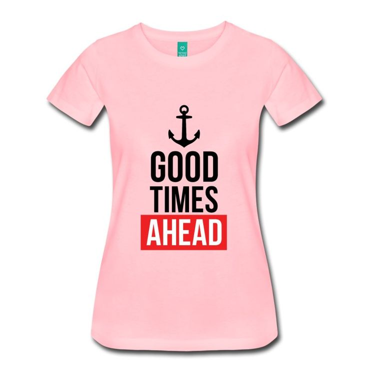 Good Times Ahead - Inspirational Cool Quote on your t-shirt, bag or cup. http://shop.spreadshirt.com/InspirationalQuotesEveryday/good+times+ahead-A105040972