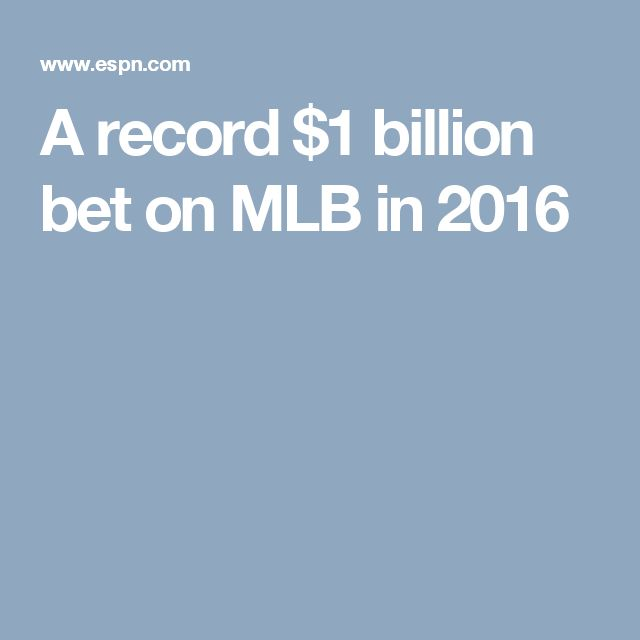 A record $1 billion bet on MLB in 2016