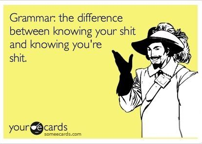 Grammar Fun from Facebook... forget who shared, sorry!