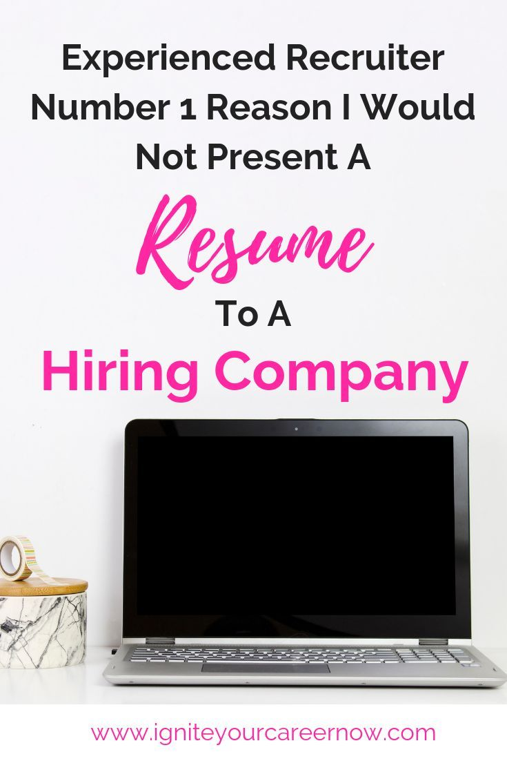1 Reason A Recruiter Won T Present Your Resume To A Company C