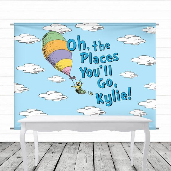 This Personalized Oh The Places Youll Go Birthday Banner Is The Perfect Addition To Your Little Ones Kids Themed Birthday Parties Birthday Backdrop Seuss Party