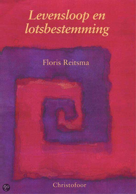 Levensloop En Lotsbestemming - Floris E. Reitsma