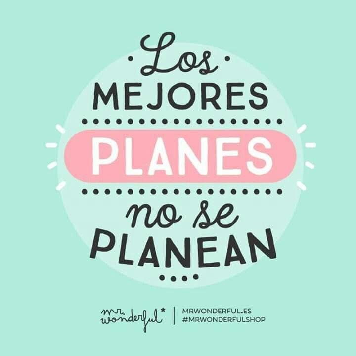 Los mejores planes no se planean