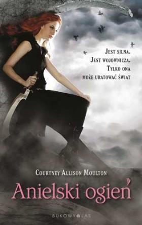 """""""Anielski Ogień"""" Courtney Allison Moulton, przeł. Paweł Marek Kruk"""