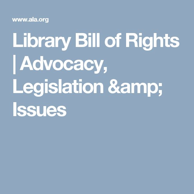 Library Bill of Rights | Advocacy, Legislation & Issues