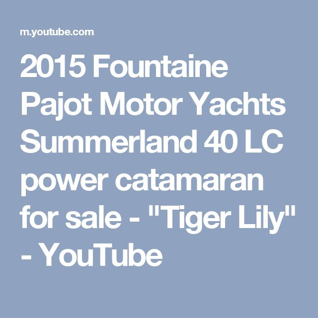 """2015 Fountaine Pajot Motor Yachts Summerland 40 LC power catamaran for sale - """"Tiger Lily"""" - YouTube"""