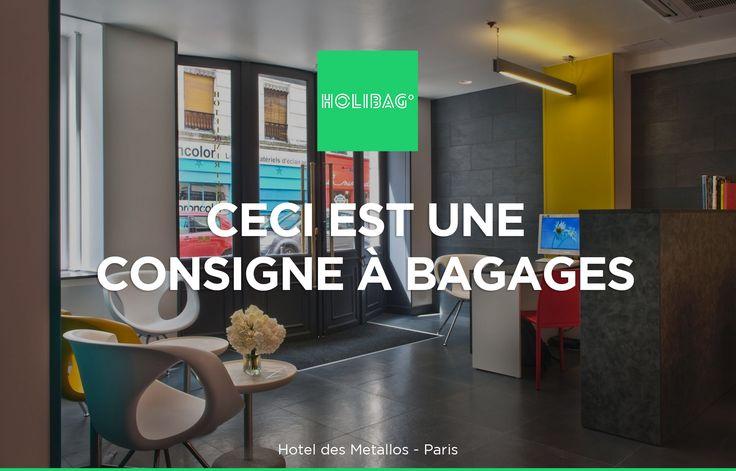 Le monde change... La consigne à bagages aussi ! Vous souhaitez déposer vos affaires à l'Hotel des Metallos, à Paris ? Alors réservez vite votre consigne sur www.holibag.io ou sur notre superbe appli : apple.co/1SVxqL2