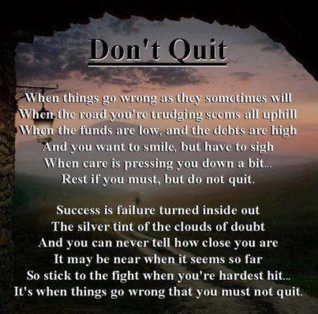 Dont quit:  Memories Tablet, Life Quotes, Hard Time, Brass, Keep Moving Forward, Living, Quit,  Plaques, Inspiration Quotes